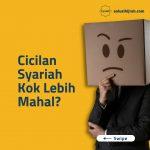 Cicilan Syariah Kok Lebih Mahal?